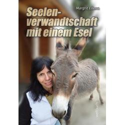 Seelenverwandtschaft mit einem Esel als Buch von Ellena Margrit/ Margrit Ellena