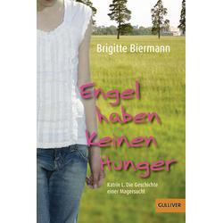 Engel haben keinen Hunger als Taschenbuch von Brigitte Biermann