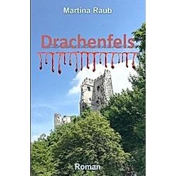 Drachenfels. Martina Raub  - Buch