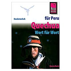 Reise Know-How Sprachführer Quechua für Peru - Wort für Wort (Quechua Ayacuchano). Winfried Dunkel  - Buch