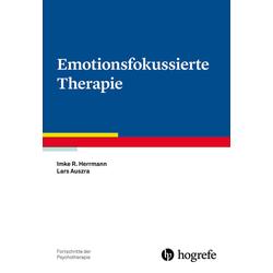 Emotionsfokussierte Therapie: Buch von Imke Herrmann/ Lars Auszra