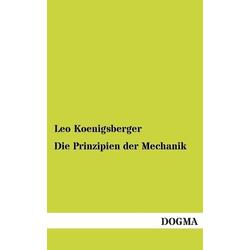 Die Prinzipien der Mechanik als Buch von Leo Koenigsberger