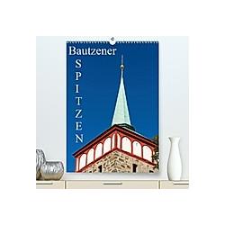 Bautzener Spitzen (Premium-Kalender 2020 DIN A2 hoch)