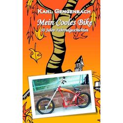 Mein Cooles Bike als Buch von Karl Gengenbach