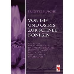 Von Isis und Osiris zur Schneekönigin