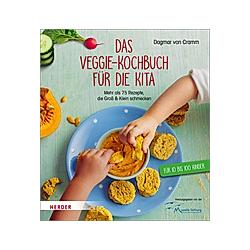 Das Veggie-Kochbuch für die Kita. Dagmar von Cramm  - Buch