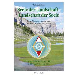 Seele der Landschaft - Landschaft der Seele: Buch von Waltraud Hönes