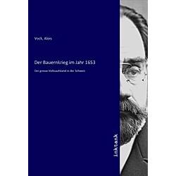 Der Bauernkrieg im Jahr 1653. Alois Vock  - Buch