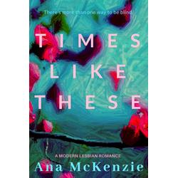Times Like These: eBook von Ana McKenzie