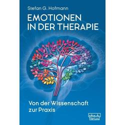 Emotionen in der Therapie: Buch von Stefan G. Hofmann