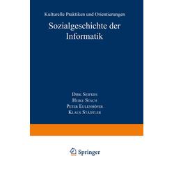 Sozialgeschichte der Informatik als Buch von Dirk Siefkes/ Peter Eulenhöfer/ Heike Stach
