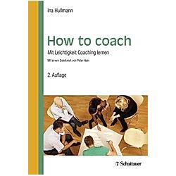 How to coach. Ina Hullmann  - Buch