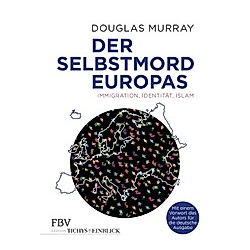 Douglas Murray Der Seltsame Tod Europas