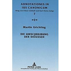 Die Umschreibung der Diözesen. Martin Grichting  - Buch