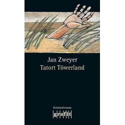 Tatort Töwerland als Buch von Jan Zweyer