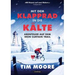 Mit dem Klapprad in die Kälte als Buch von Tim Moore