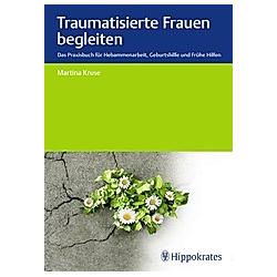 Traumatisierte Frauen begleiten. Martina Kruse  - Buch