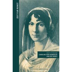 Caroline von Humboldt und die Kunst als Buch von Ernst Osterkamp