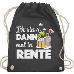 Shirtracer Turnbeutel Ich bin dann mal in Rente - Sprüche - Turnbeutel