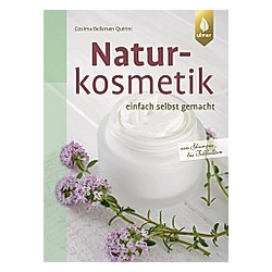 Naturkosmetik einfach selbst gemacht. Cosima Bellersen Quirini  - Buch