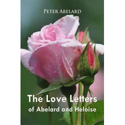Love Letters of Abelard and Heloise: eBook von Peter Abelard