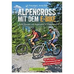 Alpencross mit dem E-Bike. Uli Preunkert  Anna Rink  - Buch