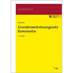 Grunderwerbsteuergesetz Kommentar als Buch von Ruth Hofmann