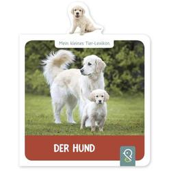 Mein kleines Tier-Lexikon Der Hund