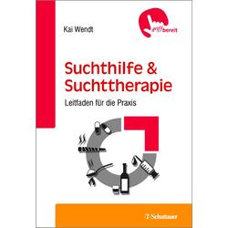 Suchthilfe und Suchttherapie: Buch von Kai Wendt