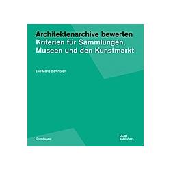 Architektenarchive bewerten. Eva-Maria Barkhofen  - Buch