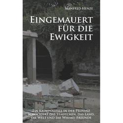 Eingemauert für die Ewigkeit als Buch von Manfred Henze