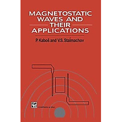 Magnetostatic Waves and Their Application. Pavel Kabos  V. S. Stalmachov  - Buch