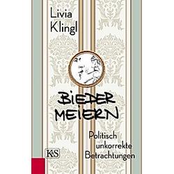 Biedermeiern. Livia Klingl  - Buch