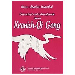 Gesundheit und Lebensfreude durch Kranich-Qi Gong. Heinz-Joachim Hackethal  - Buch
