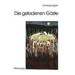Die geladenen Gäste. Christoph Sigrist  - Buch