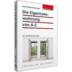 Die Eigentumswohnung von A-Z. Karl-Friedrich Moersch  - Buch