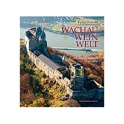 Wachau - Wein - Welt. Fritz Friedl  - Buch