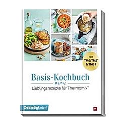 mein ZauberTopf mixt! Basis Kochbuch. Redaktion mein ZauberTopf  - Buch