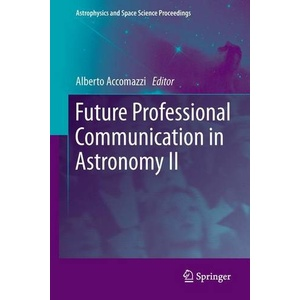 Future Professional Communication in Astronomy II Astrophysics and Space Science Proceedings