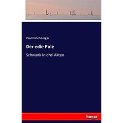 Der edle Pole. Paul Hirschberger  - Buch