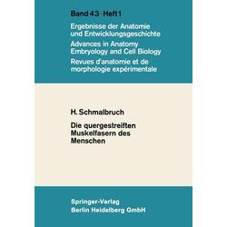 Die quergestreiften Muskelfasern des Menschen als Buch von Henning Schmalbruch