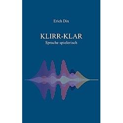 Klirr-Klar. Erich Dix  - Buch