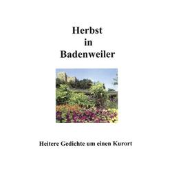 Herbst in Badenweiler als Buch von Kurt Wahl