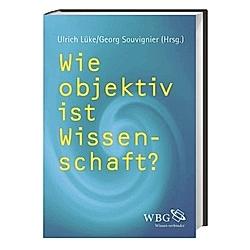 Wie objektiv ist Wissenschaft? - Buch