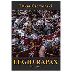 Legio XXI Rapax. Lukas Czerwinski  - Buch