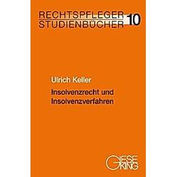 Insolvenzrecht und Insolvenzverfahren. Ulrich Keller  - Buch