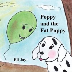 Poppy and the Fat Puppy als Taschenbuch von Eli Jay