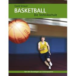 Basketball - Die Technikschule als Buch von Ewald Schauer