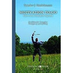 MOTIVATION TO-GO. Sandro J. Stadelmann  - Buch