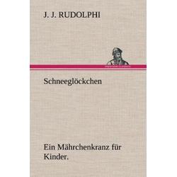 Schneeglöckchen als Buch von J. J. Rudolphi